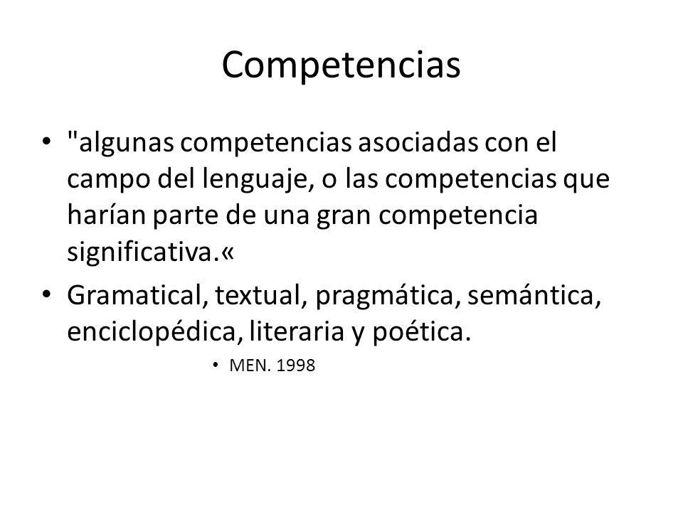 Competencias algunas competencias asociadas con el campo del lenguaje, o las competencias que harían parte de una gran competencia significativa.«