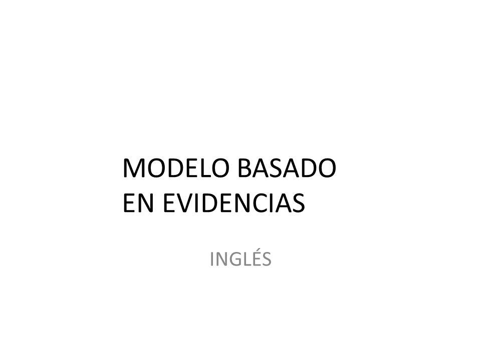 MODELO BASADO EN EVIDENCIAS