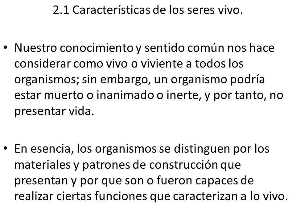2.1 Características de los seres vivo.