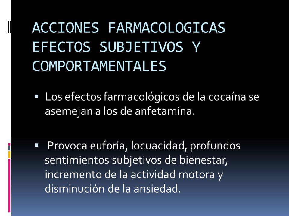 ACCIONES FARMACOLOGICAS EFECTOS SUBJETIVOS Y COMPORTAMENTALES