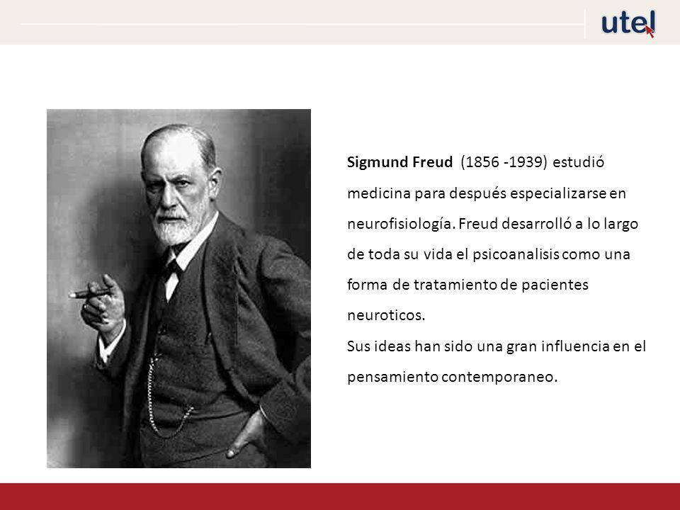 Sigmund Freud (1856 -1939) estudió medicina para después especializarse en neurofisiología. Freud desarrolló a lo largo de toda su vida el psicoanalisis como una forma de tratamiento de pacientes neuroticos.