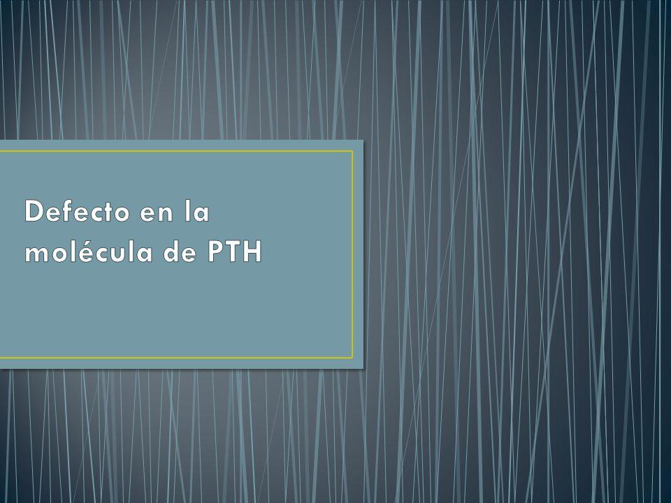 Defecto en la molécula de PTH