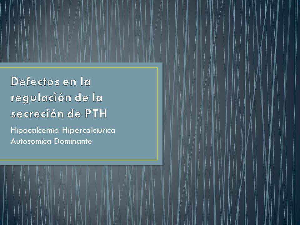 Defectos en la regulación de la secreción de PTH