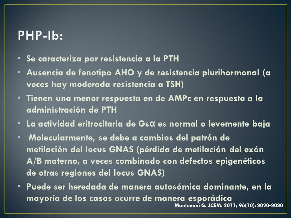 PHP-Ib: Se caracteriza por resistencia a la PTH