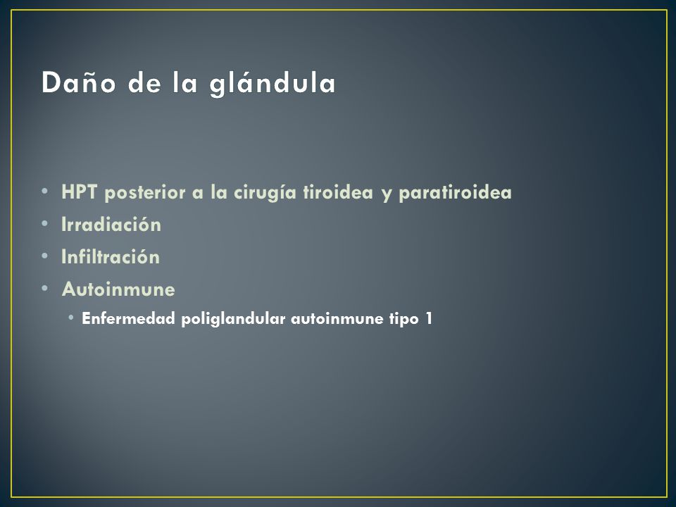 Daño de la glándula HPT posterior a la cirugía tiroidea y paratiroidea