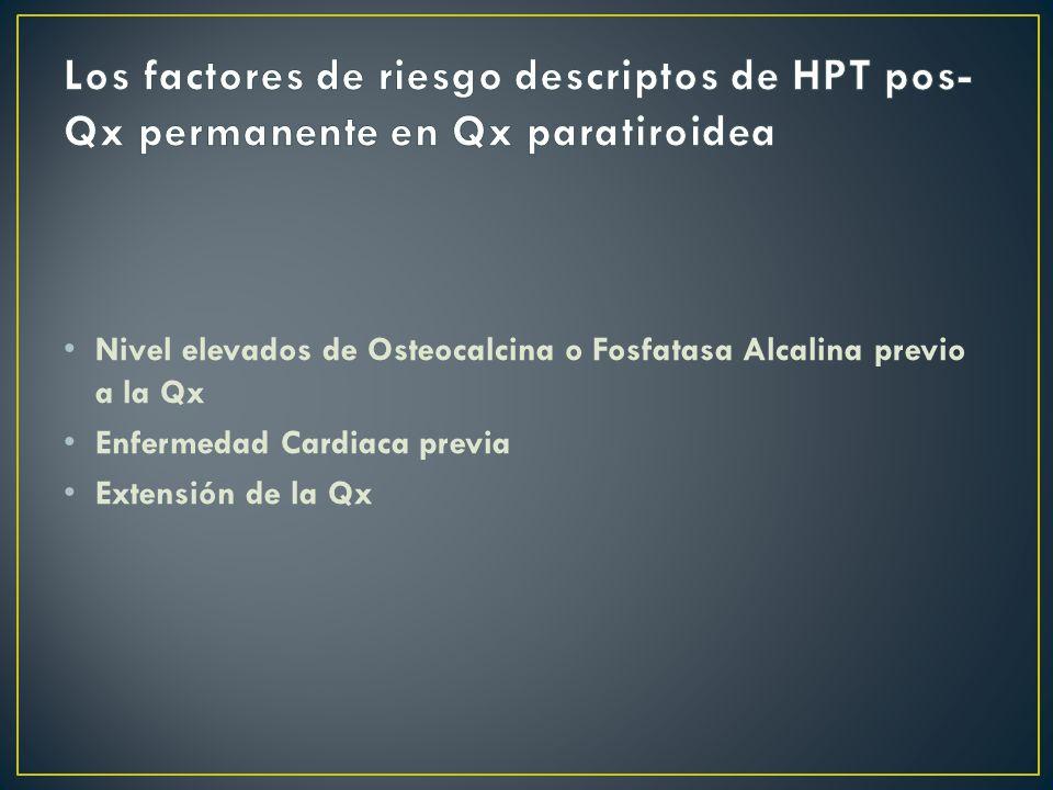 Los factores de riesgo descriptos de HPT pos-Qx permanente en Qx paratiroidea
