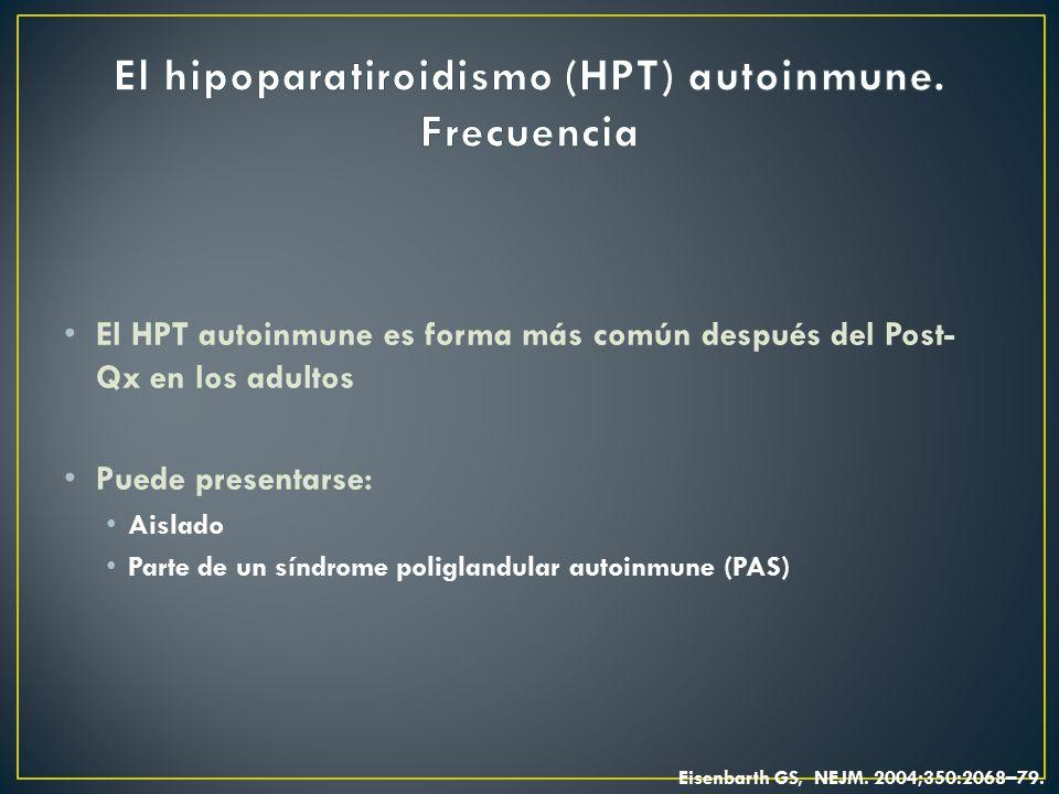 El hipoparatiroidismo (HPT) autoinmune. Frecuencia