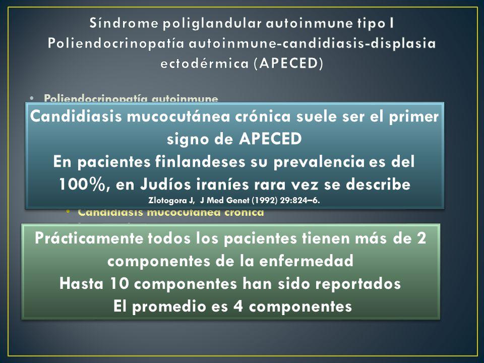 Candidiasis mucocutánea crónica suele ser el primer signo de APECED