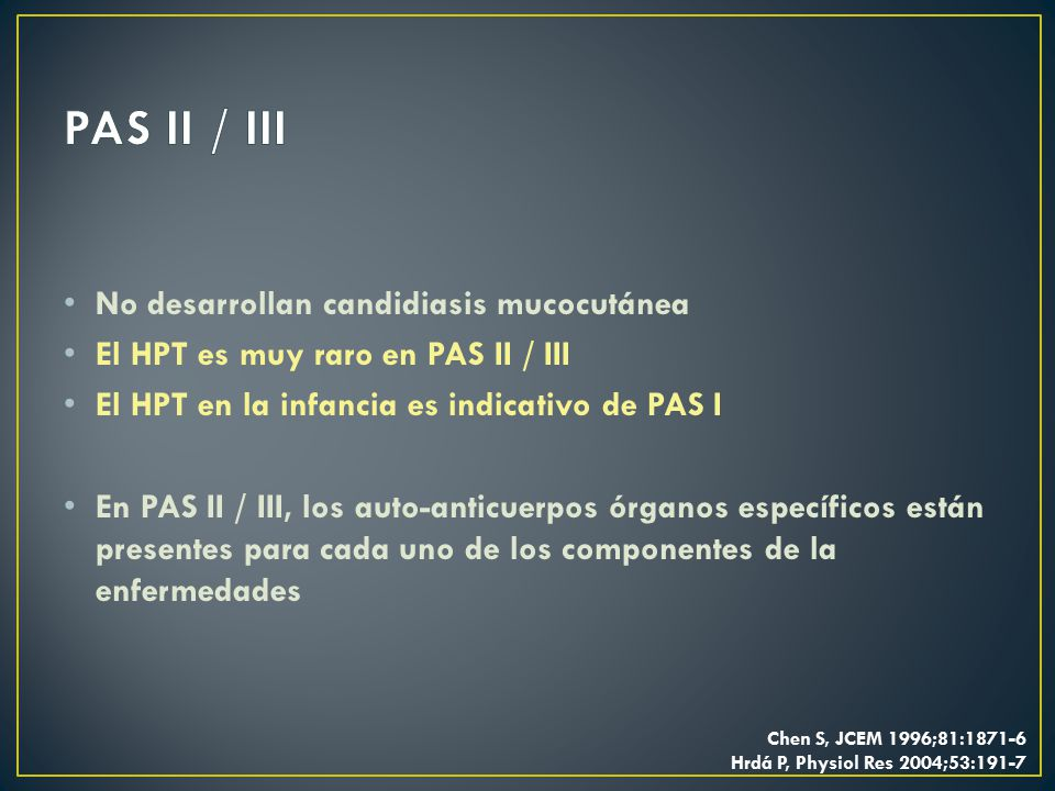 PAS II / III No desarrollan candidiasis mucocutánea