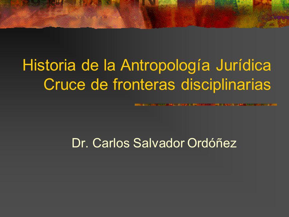 Historia de la Antropología Jurídica Cruce de fronteras disciplinarias