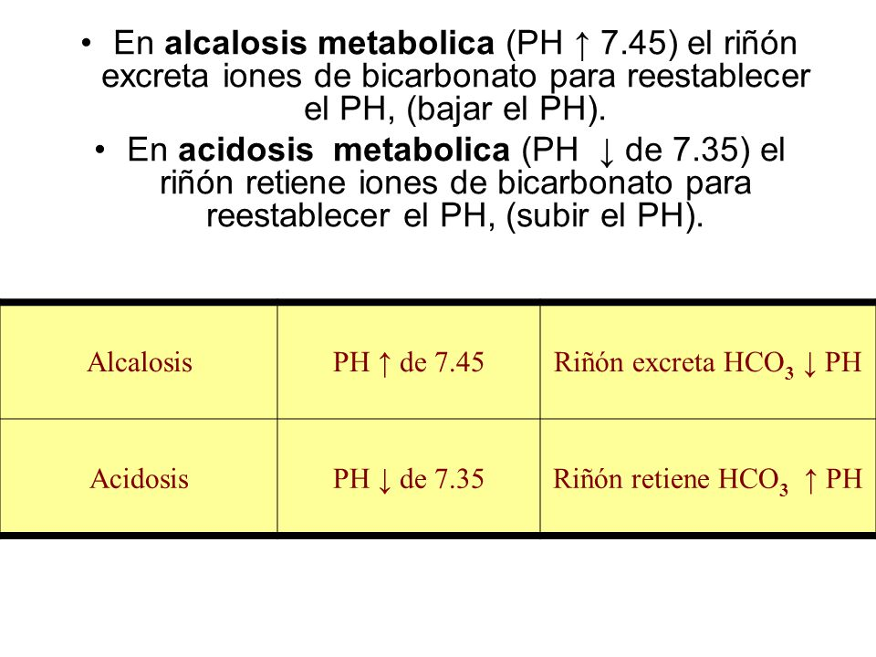 En alcalosis metabolica (PH ↑ 7