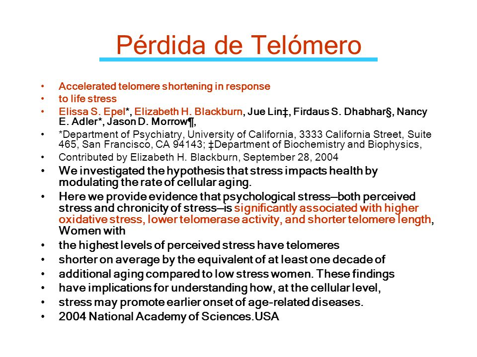Pérdida de Telómero Accelerated telomere shortening in response. to life stress.