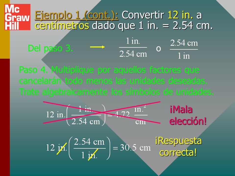 Ejemplo 1 (cont. ): Convertir 12 in. a centímetros dado que 1 in. = 2