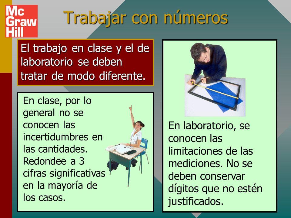 Trabajar con números El trabajo en clase y el de laboratorio se deben tratar de modo diferente.