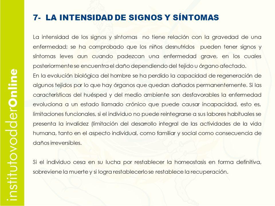 7- LA INTENSIDAD DE SIGNOS Y SÍNTOMAS