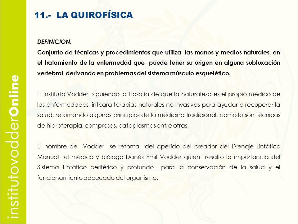 11.- LA QUIROFÍSICA DEFINICION: