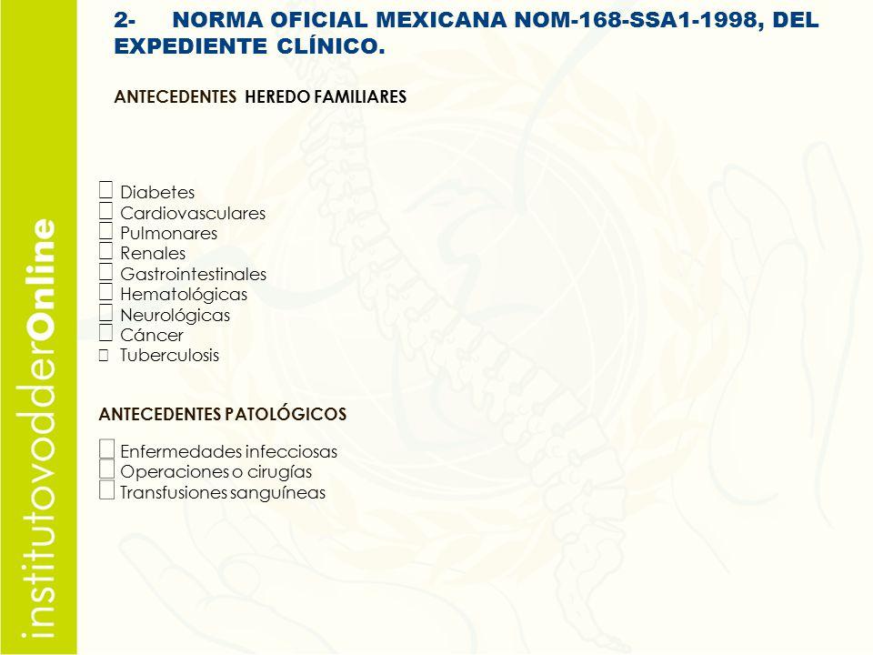 2- NORMA OFICIAL MEXICANA NOM-168-SSA1-1998, DEL EXPEDIENTE CLÍNICO