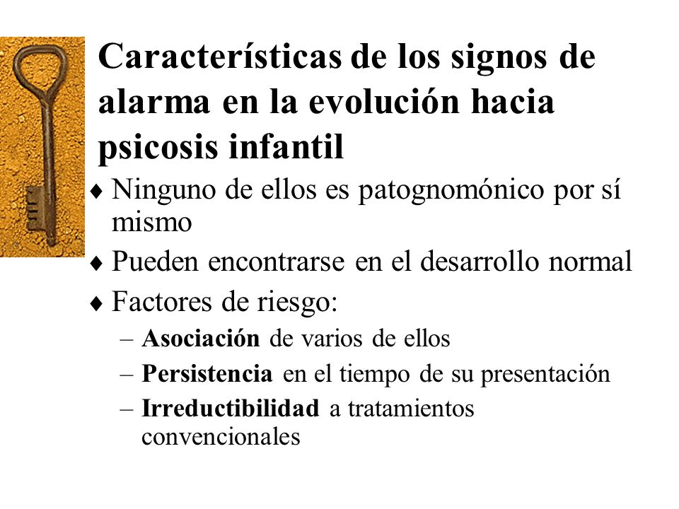 Características de los signos de alarma en la evolución hacia psicosis infantil