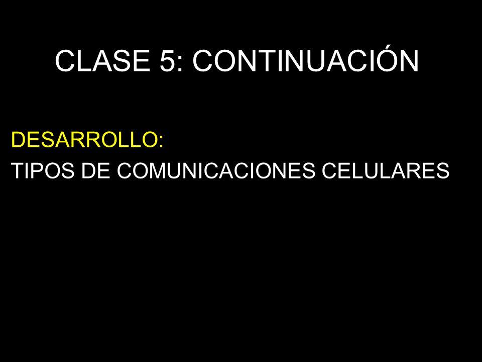 DESARROLLO: TIPOS DE COMUNICACIONES CELULARES