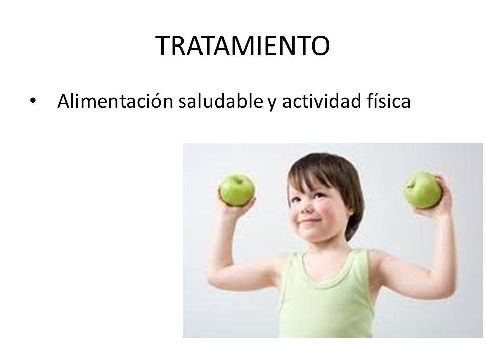 TRATAMIENTO Alimentación saludable y actividad física