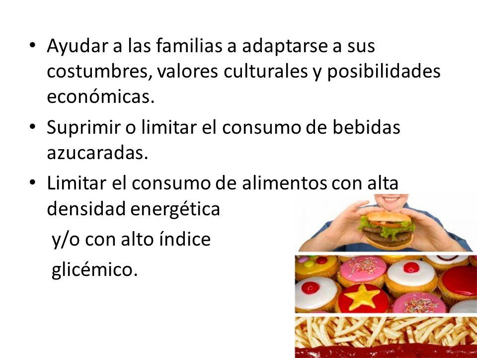 Ayudar a las familias a adaptarse a sus costumbres, valores culturales y posibilidades económicas.