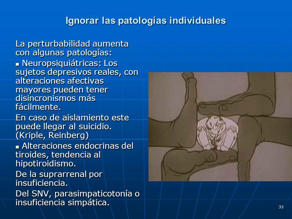 Ignorar las patologías individuales
