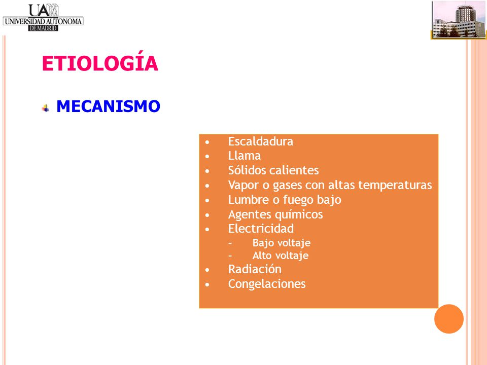 ETIOLOGÍA MECANISMO Escaldadura Llama Sólidos calientes
