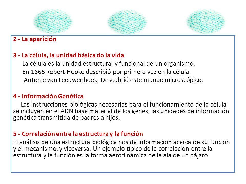 2 - La aparición 3 - La célula, la unidad básica de la vida La célula es la unidad estructural y funcional de un organismo.
