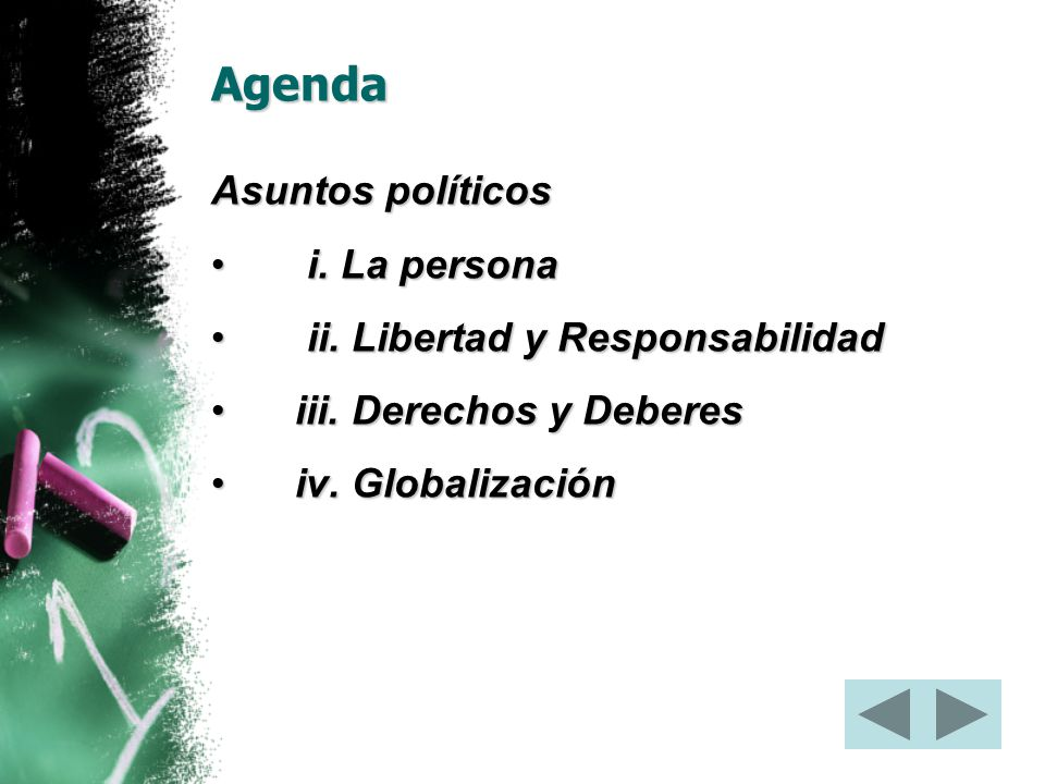 Agenda Asuntos políticos i. La persona ii. Libertad y Responsabilidad