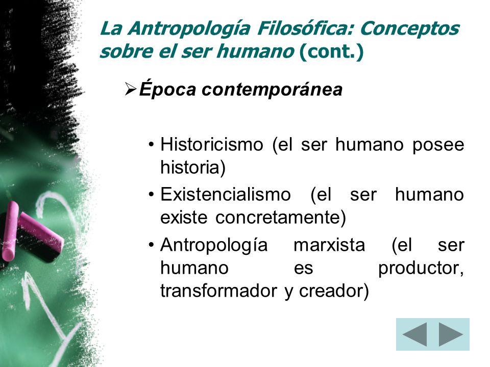 La Antropología Filosófica: Conceptos sobre el ser humano (cont.)