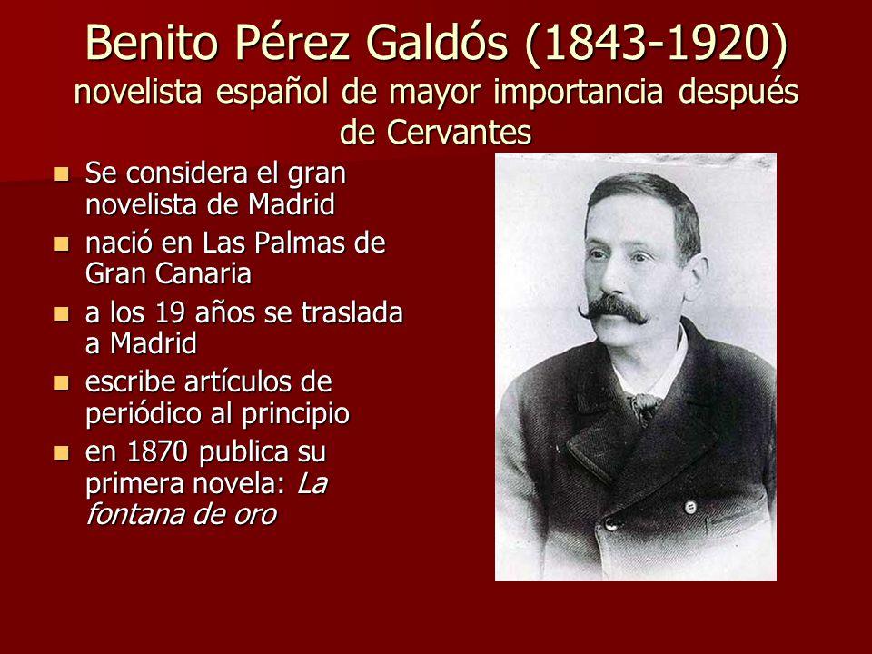 Benito Pérez Galdós (1843-1920) novelista español de mayor importancia después de Cervantes