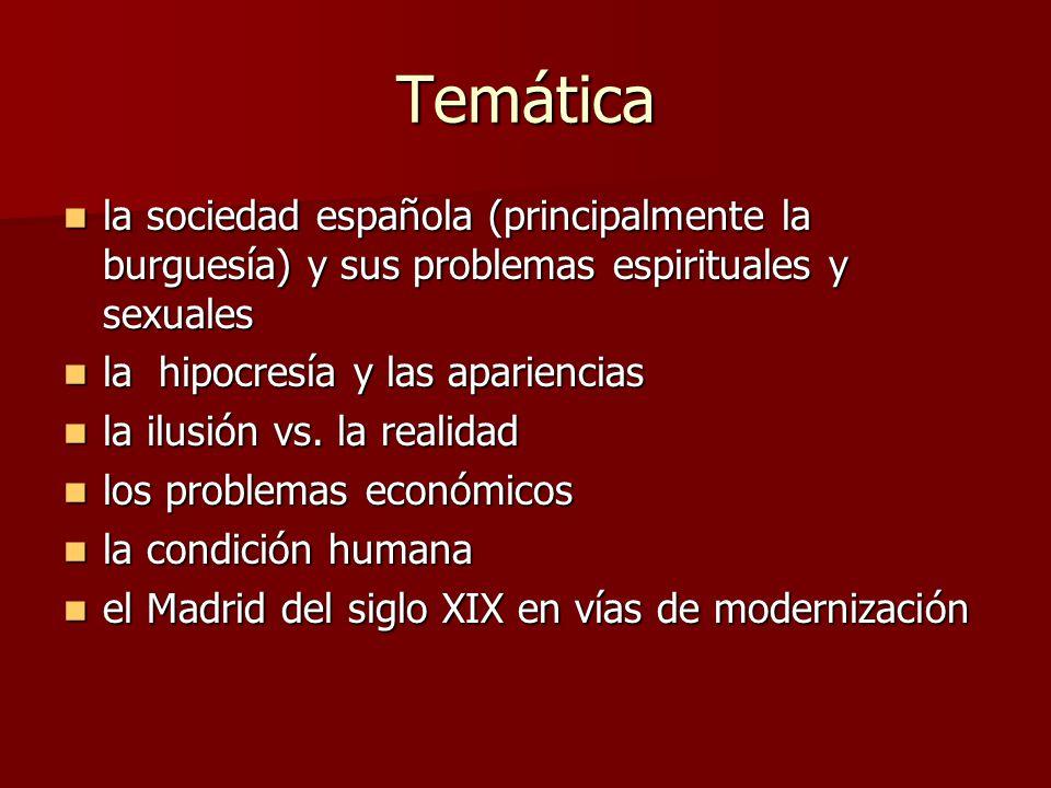 Temática la sociedad española (principalmente la burguesía) y sus problemas espirituales y sexuales.