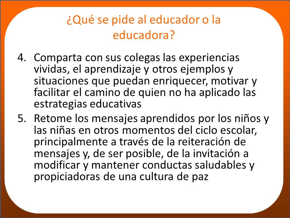 ¿Qué se pide al educador o la educadora