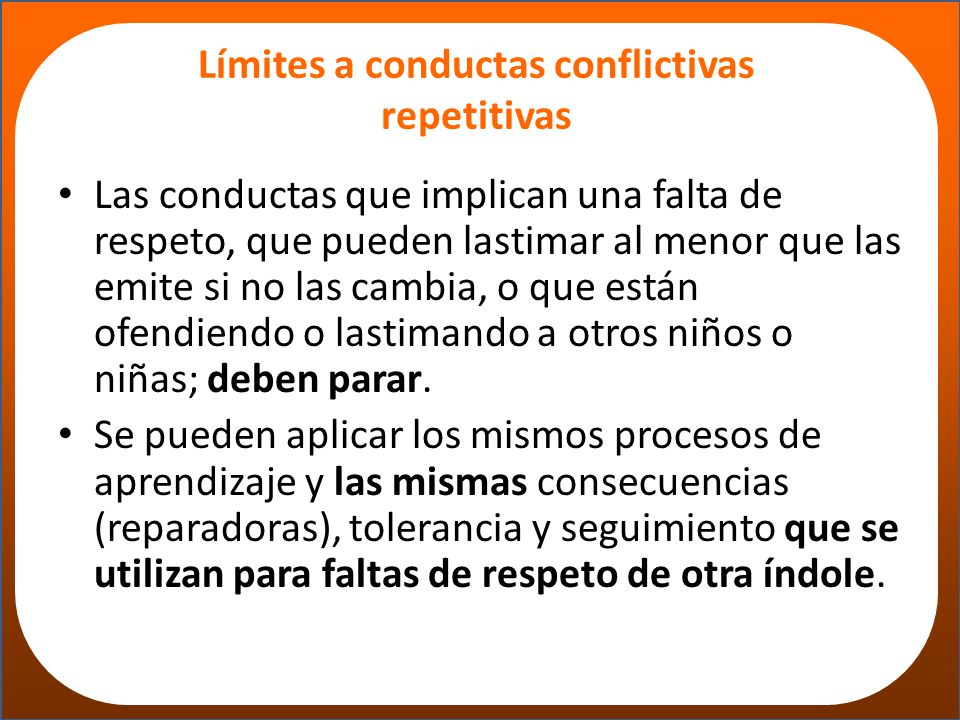 Límites a conductas conflictivas repetitivas