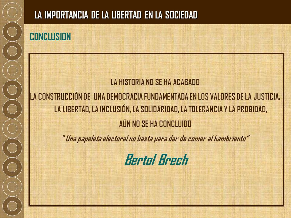 Bertol Brech LA IMPORTANCIA DE LA LIBERTAD EN LA SOCIEDAD CONCLUSION