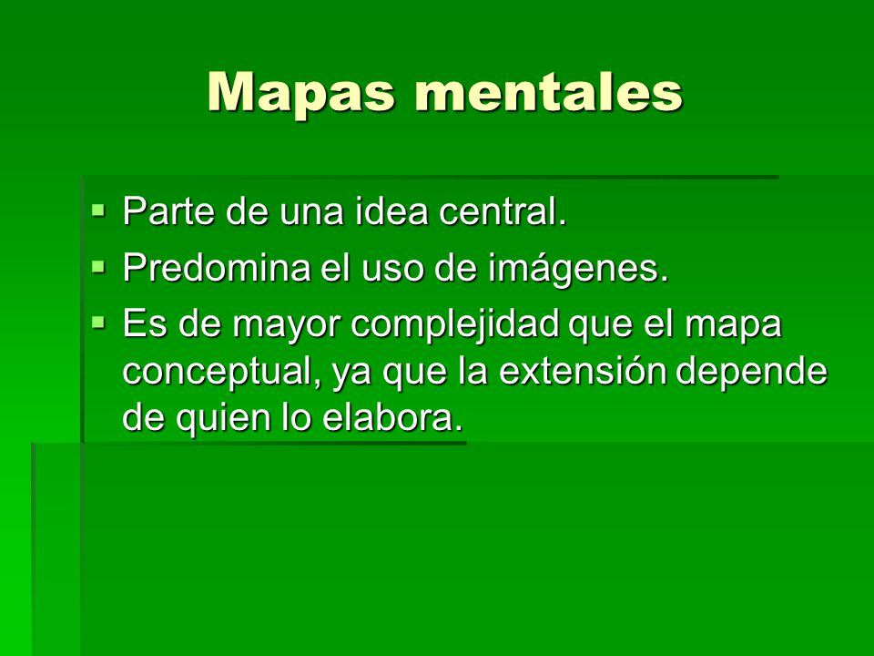 Mapas mentales Parte de una idea central.