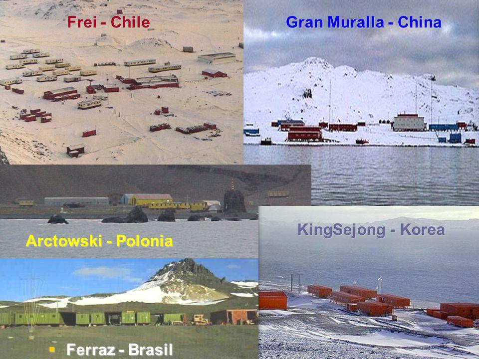Frei - Chile Gran Muralla - China KingSejong - Korea Arctowski - Polonia Ferraz - Brasil