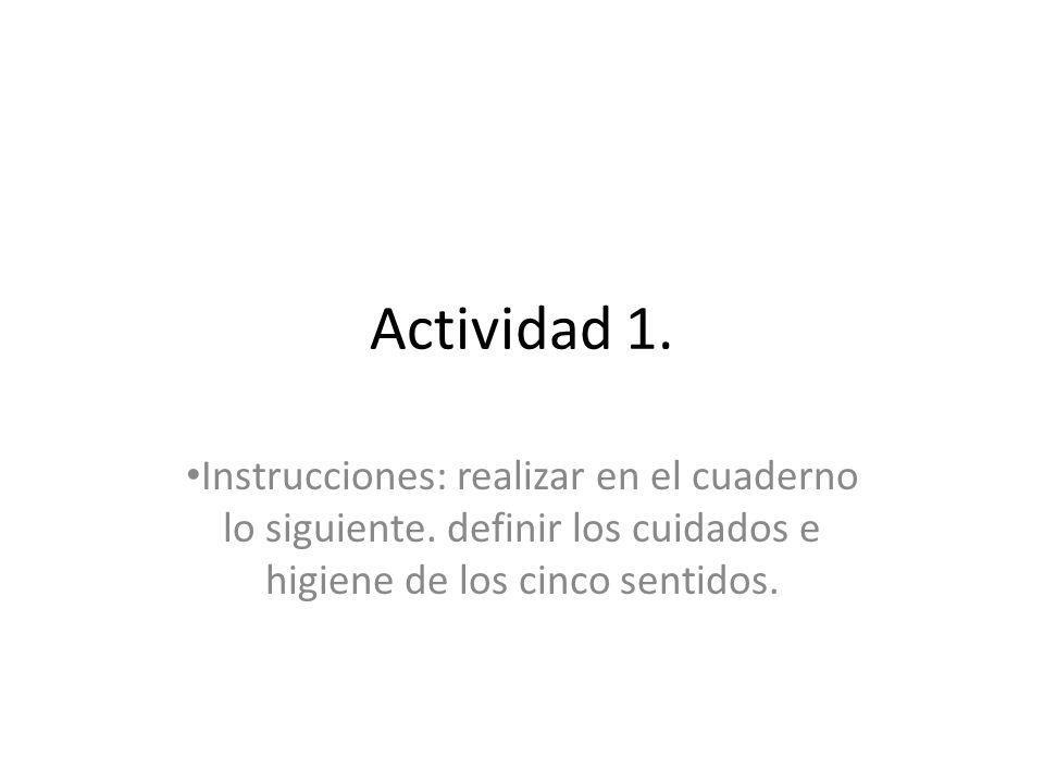 Actividad 1. Instrucciones: realizar en el cuaderno lo siguiente.