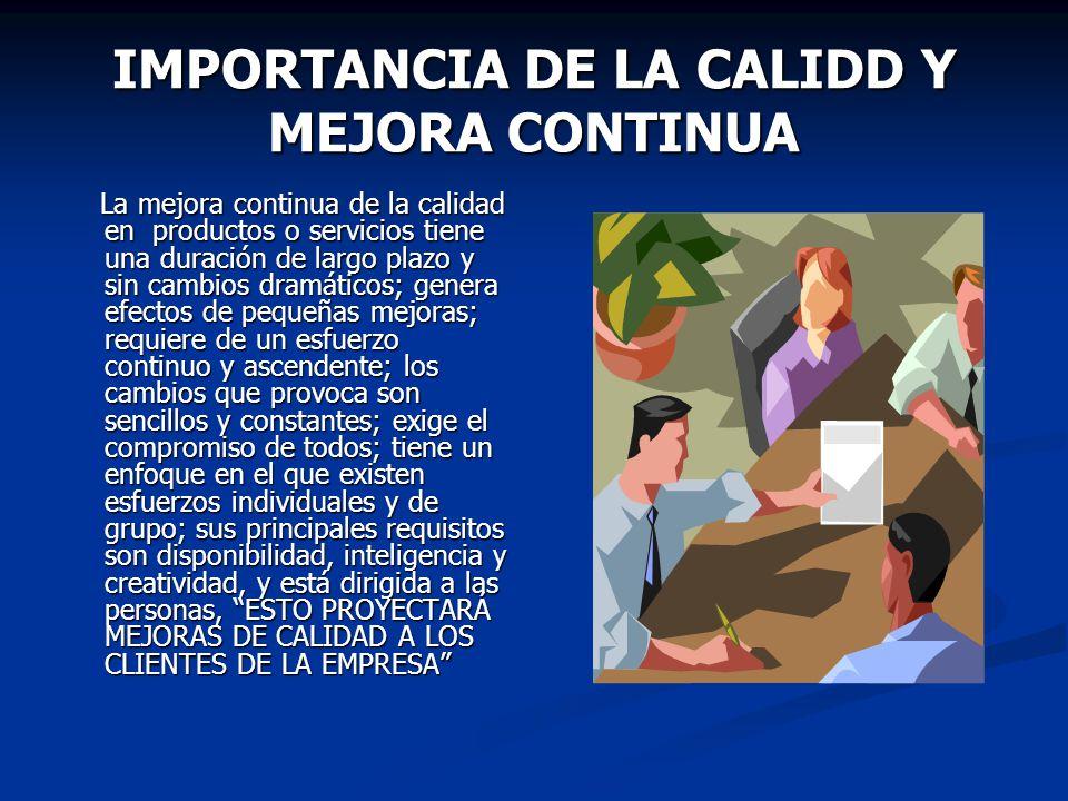 IMPORTANCIA DE LA CALIDD Y MEJORA CONTINUA