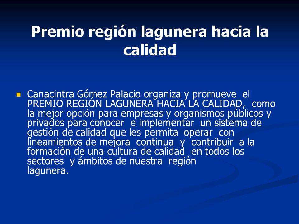 Premio región lagunera hacia la calidad