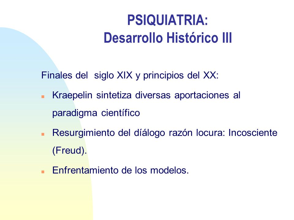 PSIQUIATRIA: Desarrollo Histórico III