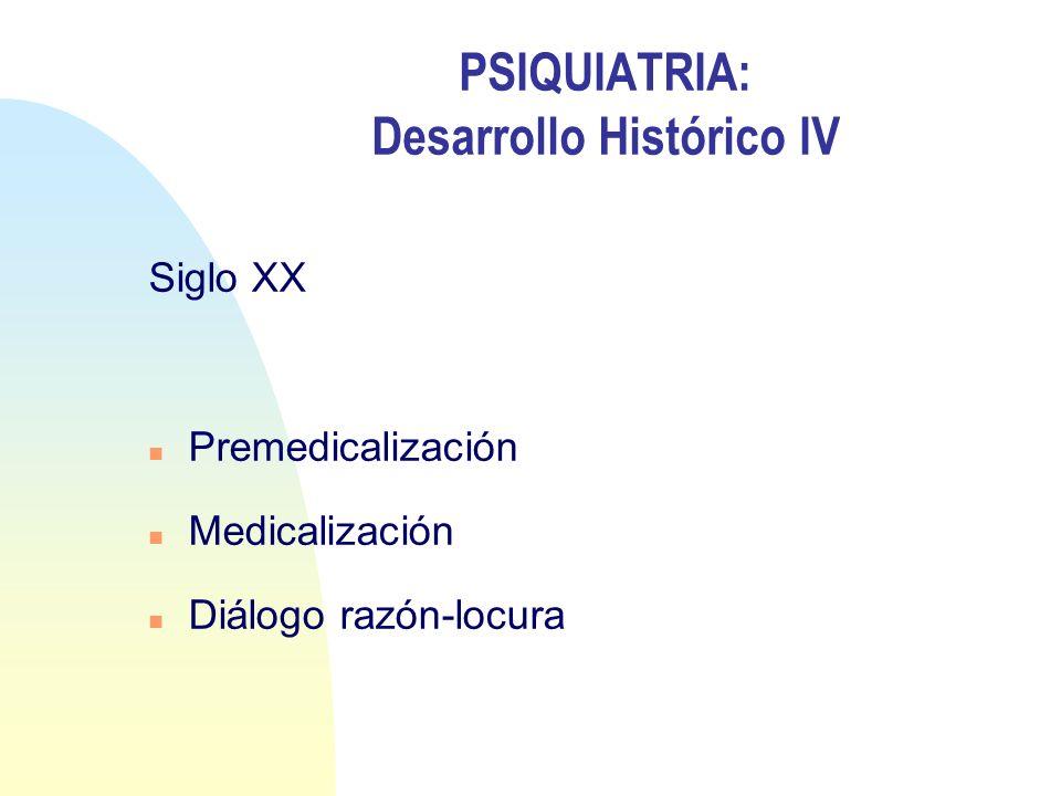 PSIQUIATRIA: Desarrollo Histórico IV