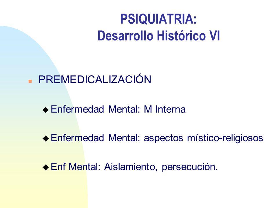 PSIQUIATRIA: Desarrollo Histórico VI