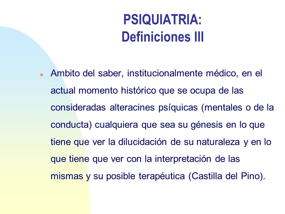PSIQUIATRIA: Definiciones III