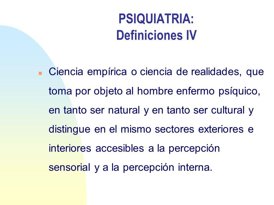 PSIQUIATRIA: Definiciones IV