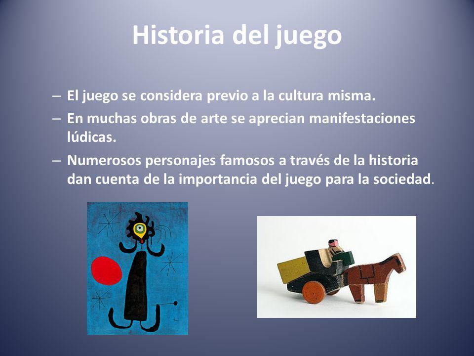 Historia del juego El juego se considera previo a la cultura misma.