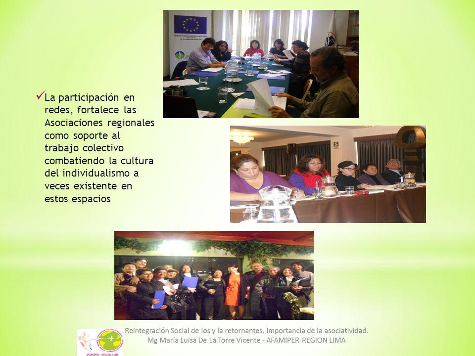 La participación en redes, fortalece las Asociaciones regionales como soporte al trabajo colectivo combatiendo la cultura del individualismo a veces existente en estos espacios