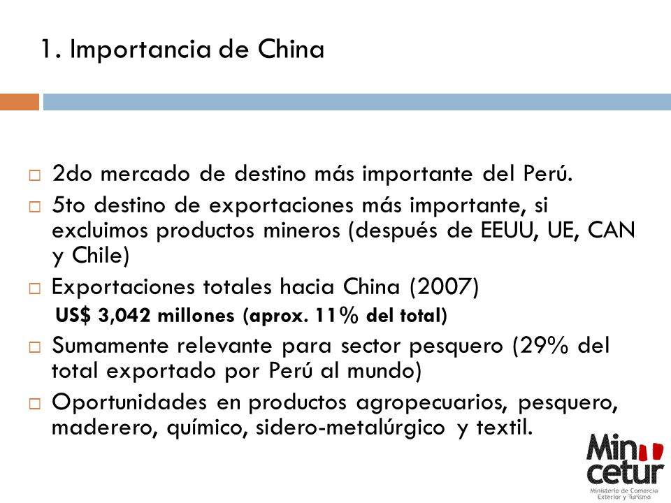 1. Importancia de China 2do mercado de destino más importante del Perú.