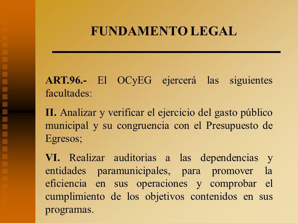 FUNDAMENTO LEGAL ART.96.- El OCyEG ejercerá las siguientes facultades: