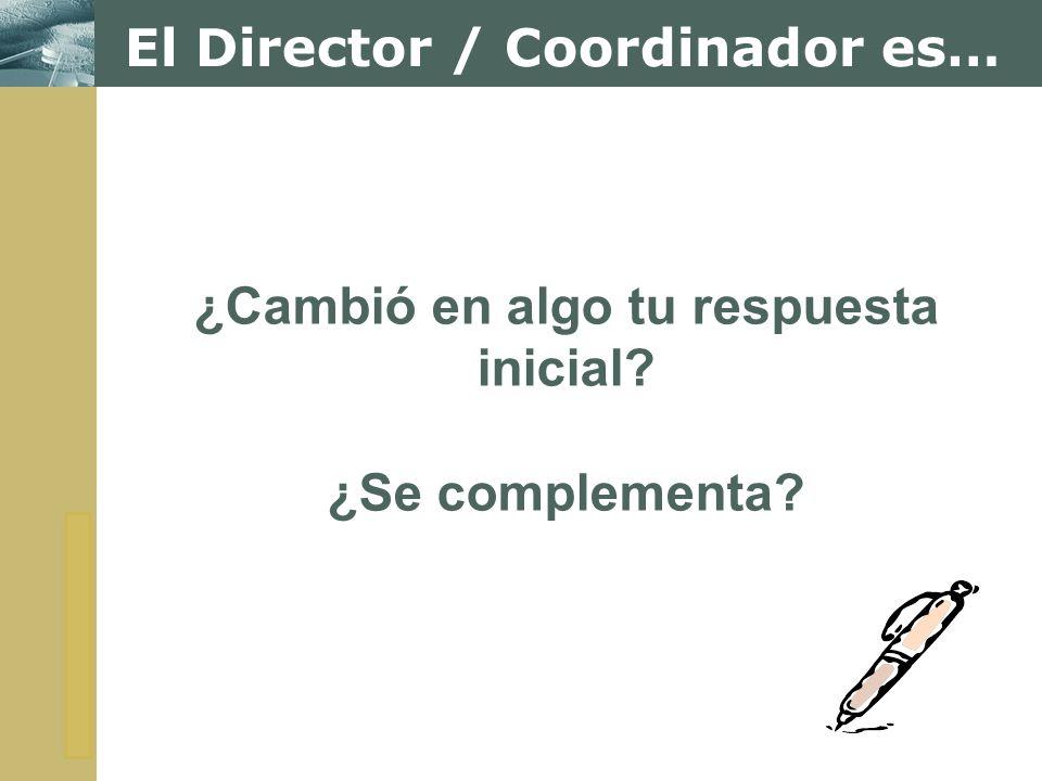 El Director / Coordinador es…
